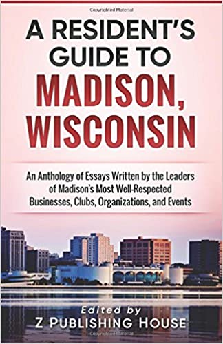 \\UPDATED\\ A Resident's Guide To Madison, Wisconsin: An Anthology Of Essays Written By The Leaders Of Madison's Most Well-Respected Businesses, Clubs, Organizations, And Events. primera Follow Select malware Ricardo Partager 5164aHjVaNL._SX322_BO1,204,203,200_