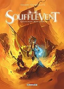 Le Soufflevent, tome 2 : Côtes pirates - Monts andémiens par Collette