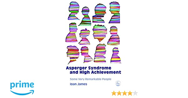 Asperger's Syndrome and High Achievement Some Very Remarkable People