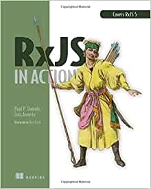 RxJS in Action: Paul P  Daniels, Luis Atencio: 9781617293412: Amazon