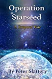 Operation Starseed: A Temporal War