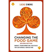 Changing the Food Game (2e): Market Transformation Strategies for Sustainable Agriculture