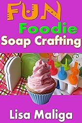 Fun Foodie Soap Crafting