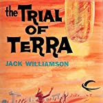The Trial of Terra | Jack Williamson