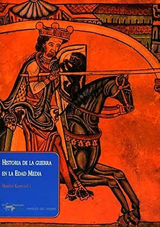 Historia de la guerra en la Edad Media (Papeles del tiempo nº 4 ...