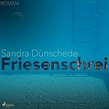 Friesenschrei Hörbuch von Sandra Dünschede Gesprochen von: Jürgen Wellbrock