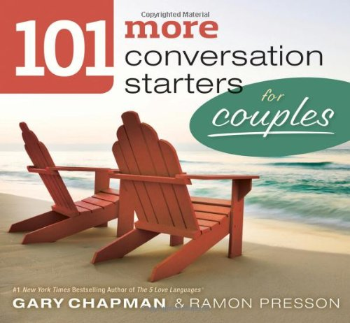 101 More Conversation Starters for Couples (101 Conversation Starters) (Conversation Starters For Dates With A Guy)