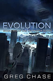 Evolution (Technopia Book 2) by [Chase, Greg]