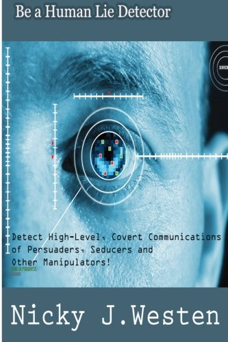 Be A Human Lie Detector: Detect Covert Communications of Persuaders, Seducers an