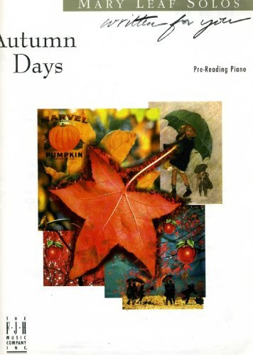 Autumn Days for Piano Solo (Pre-Reading) Autumn Leaves Primary
