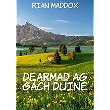 Dearmad ag gach duine (Irish Edition)