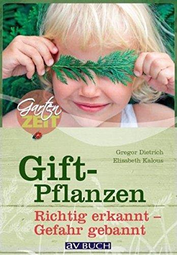 Giftpflanzen: Richtig erkannt - Gefahr gebannt (Gartenzeit)