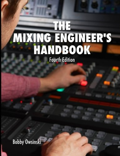 The Mixing Engineer's Handbook: Fourth -