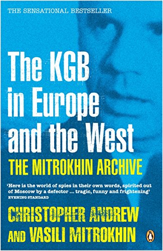 Mitrokhin Archive: The Kgb In Europe And The West (Penguin Press History)