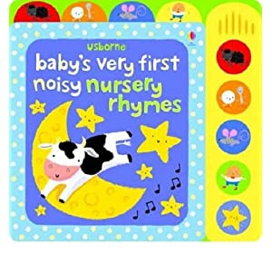 Baby's Very First Noisy Nursery Rhymes (Baby's Very First Sound Books): 1