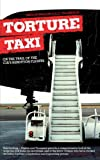 Torture Taxi: On the Trail of the CIA's Rendition Flights