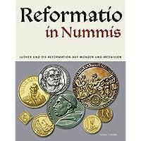 Reformatio in Nummis: Luther und die Reformation auf Münzen und Medaillen