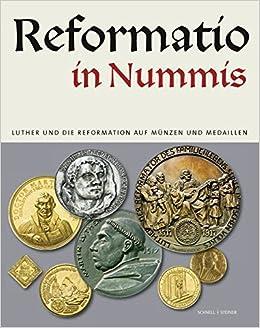 reformatio-in-nummis-luther-und-die-reformation-auf-m-nzen-und-medaillen-german-edition