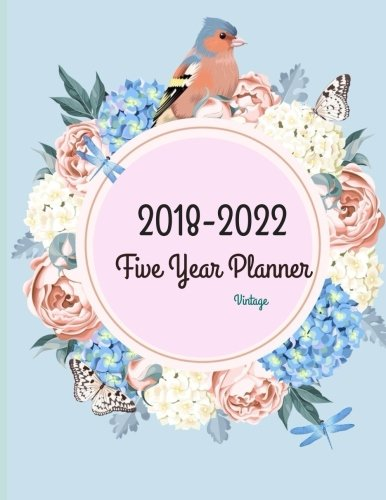 2018 - 2022 Vintage Five Year Planner: 2018-2022 Monthly Schedule Organizer - Agenda Planner for the Next Five Years/60 Months Calendar - 8.5 X 11 Inches (12/2017 and 01/2023 Included)