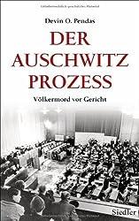 Der Auschwitz-Prozess: Völkermord vor Gericht von Pendas, Devin O. (2013) Gebundene Ausgabe