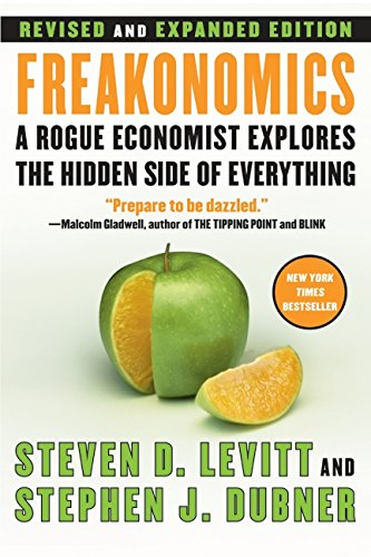 Freakonomics Rev Ed: A Rogue Economist Explores the Hidden Side of Everything (Events Charlotte In Christmas)