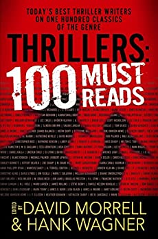 Thrillers: 100 Must-Reads: 100 Must-Reads by [Morrell, David, Hank Wagner]
