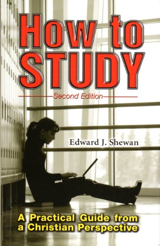 How to Study: A Practical Guide for a Christian Perspective by Edward J. Shewan (2009) Paperback