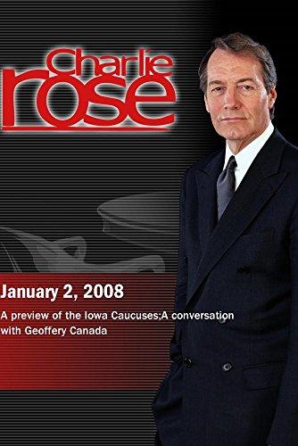 Charlie Rose - David Yepsen / Geoffery Canada (January 2, 2008)