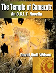 The Temple of Camazotz - An O. C. L. T. Novella