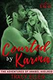 Courted by Karma (The Adventures of Anabel Axelrod, Book 2)
