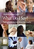 What Do I Say?: Talking with Patients about