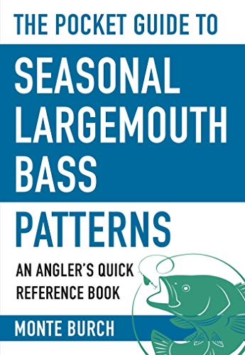 The Pocket Guide to Seasonal Largemouth Bass Patterns: An Angler's