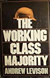 The Working Class Majority, Andrew Levison, 0698105532