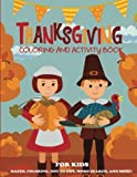 Thanksgiving Coloring Book and Activity Book for Kids: Mazes, Coloring, Dot to Dot Puzzles, Word Search, and More! (Kids Thanksgiving Books)