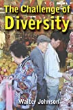 The Challenge of Diversity, Walter Johnson, 1551642727