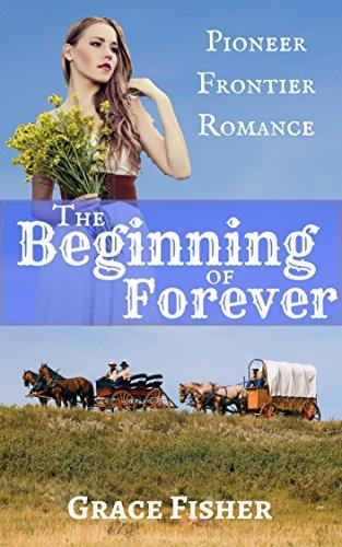 romance-inspirational-pioneer-romance-the-beginning-of-forever-western-frontier-romance-novelette