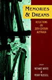 Memories and Dreams : Reflections on Twentieth Century Australia, White, Richard and Russell, Penny, 1863735364