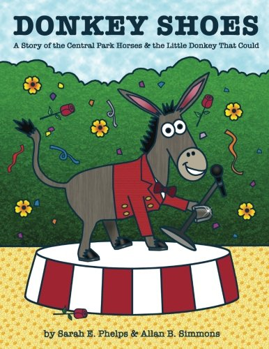 Donkey Shoes: A Story of the Central Park Horses & the Little Donkey that - Central Horses Park