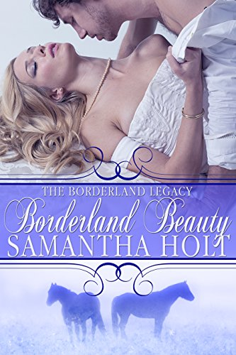 Borderland Beauty (The Borderland Legacy Book 2)