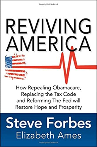 Reviving America Replacing the Tax Code and Reforming The Fed will Restore Hope and Prosperity How Repealing Obamacare