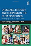 Language, Literacy, and Learning in the STEM Disciplines: How Language Counts for English Learners