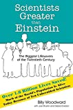img - for Scientists Greater Than Einstein: The Biggest Lifesavers of the Twentieth Century book / textbook / text book