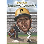 Who Was Roberto Clemente? | James Buckley