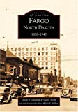 img - for Fargo, North Dakota: 1870-1940 (ND) (Images of America) book / textbook / text book