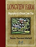 Longview Farm: Biography of a Dream Come True