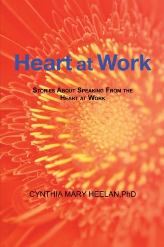Download Heart at Work: Stories About Speaking From the Heart at Work ebook