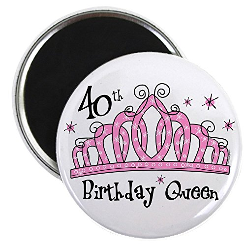 """CafePress - Tiara 40th Birthday Queen Magnet - 2.25"""" Round Magnet, Refrigerator Magnet, Button Magnet Style"""