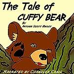 The Tale of Cuffy Bear | Arthur Scott Bailey