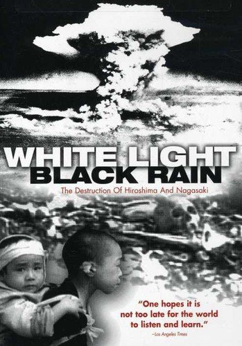 White Light, Black Rain: The Destruction of Hiroshima for sale  Delivered anywhere in USA