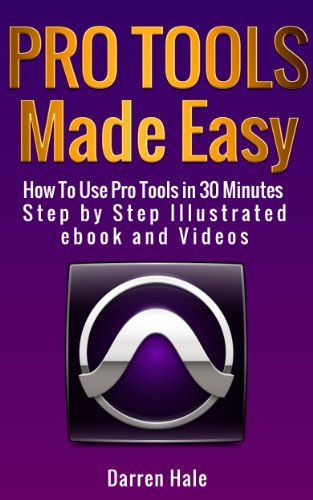 (Pro Tools Made Easy -  How To Use Pro Tools Recording Software in 30 Minutes)